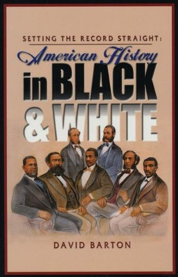 Setting the Record Straight: American History in Black & White  -     By: David Barton