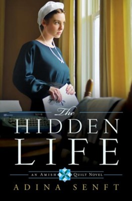 The Hidden Life, Amish Quilt Series- eBook   -     By: Adina Senft