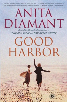 Good Harbor  -     By: Anita Diamant