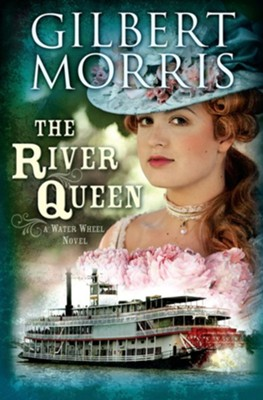 The River Queen: A Water Wheel Novel - eBook  -     By: Gilbert Morris
