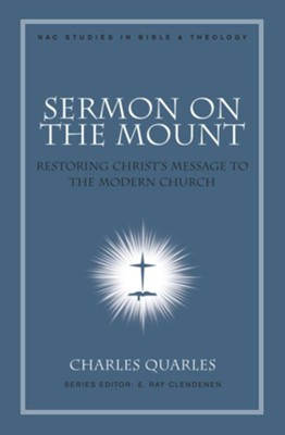 Sermon On The Mount: Restoring Christ's Message to the Modern Church - eBook  -     By: Charles Quarles