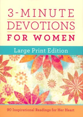3-Minute Devotions for Women Large Print Edition: 180 Inspirational Readings for Her Heart  -