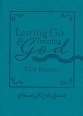 2019 Planner Letting Go and Trusting God  -     By: Pamela L. McQuade
