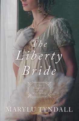 The Liberty Bride #6  -     By: MaryLu Tyndall