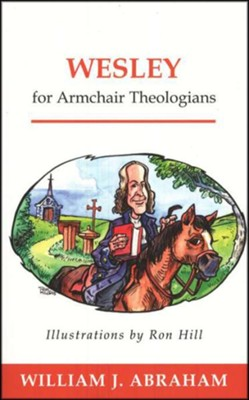 Wesley for Armchair Theologians  -     By: William J. Abraham
