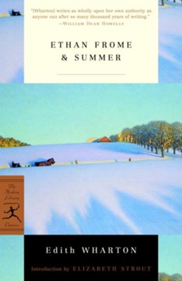 Ethan Frome & Summer - eBook  -     By: Edith Wharton, Elizabeth Strout