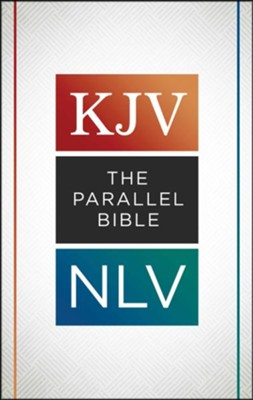 The KJV NLV Parallel Bible, Trade Paperback  -