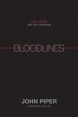 Bloodlines: Race, Cross, and the Christian - eBook  -     By: John Piper