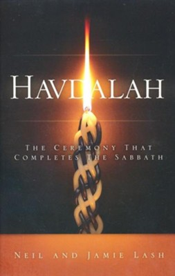 Havdalah: The Ceremony That Completes the Sabbath   -     By: Neil Lash, Jamie Lash
