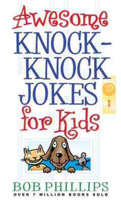 Awesome Knock-Knock Jokes for Kids - eBook  -     By: Bob Phillips