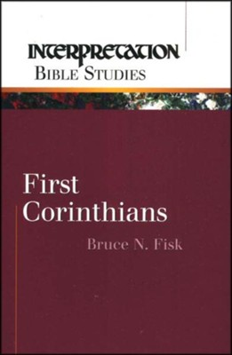 First Corinthians, Interpretation Bible Studies   -     By: Bruce N. Fisk