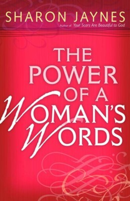 Power of a Woman's Words, The - eBook  -     By: Sharon Jaynes