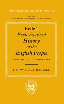 Bede's Ecclesiastical History of the English People: A Historical Commentary  -     Edited By: J.M. Wallace-Hadrill     By: J.M. Wallace-Hadrill (ed.)