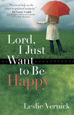Lord, I Just Want to Be Happy - eBook  -     By: Leslie Vernick