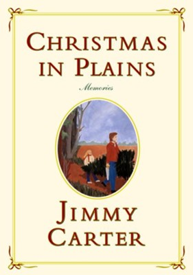 Christmas in Plains: Memories  -     By: Jimmy Carter