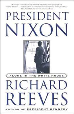 President Nixon: Alone in the White House  -     By: Richard Reeves
