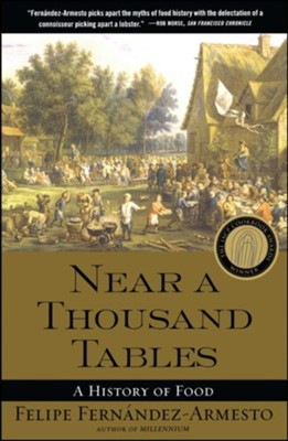 Near a Thousand Tables: A History of Food   -     By: Felipe Fernandez-Armesto