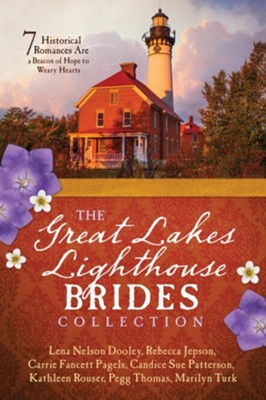 The Great Lakes Lighthouse Brides Collection: 7 Historical Romances Are a Beacon of Hope to Weary Hearts  -     By: Lena Nelson Dooley, Rebecca Jepson, Carrie Fancett Pagels, Candice Sue Patterson & 3 Others