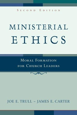Ministerial Ethics: Moral Formation for Church Leaders - eBook  -     By: Joe E. Trull, James E. Carter