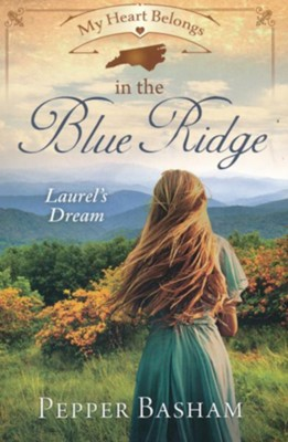 My Heart Belongs in the Blue Ridge: Laurel's Dream  -     By: Pepper Basham