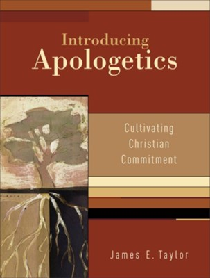 Introducing Apologetics: Cultivating Christian Commitment - eBook  -     By: James E. Taylor
