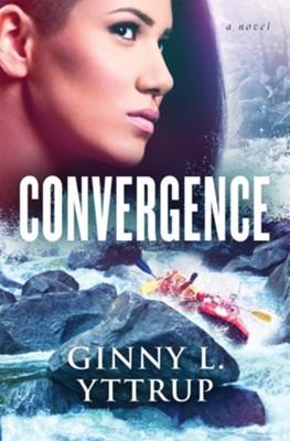 Convergence  -     By: Ginny Yttrup