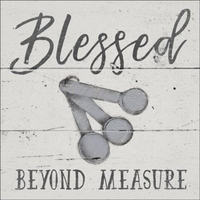 Blessed Beyond Measure Trivet  -
