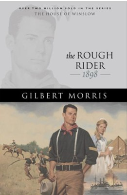 Rough Rider, The - eBook  -     By: Gilbert Morris