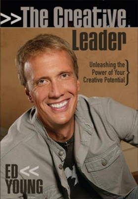 The Creative Leader: Unleashing the Power of Your Creative Potential - eBook  -     By: Ed Young