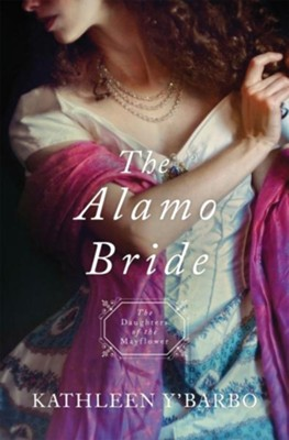 Alamo Bride  -     By: Kathleen Y'Barbo