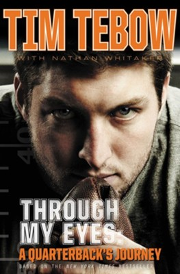 Through My Eyes: A Quarterback's Journey - eBook  -     By: Tim Tebow