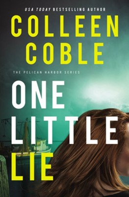 One Little Lie  -     By: Colleen Coble