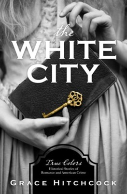 The White City   -     By: Grace Hitchcock