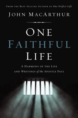 One Faithful Life: A Harmony of the Life and Writings of the Apostle Paul   -     By: John F. MacArthur