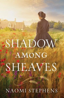 Shadow Among Sheaves  -     By: Naomi Stephens