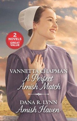 A Perfect Amish Match and Amish Haven  -     By: Vanetta Chapman, Dana R. Lynn