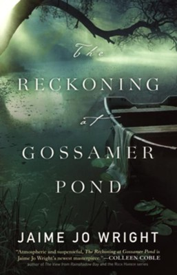 The Reckoning at Gossamer Pond  -     By: Jaime Jo Wright