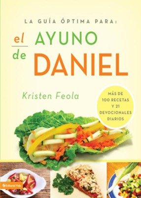 The Ultimate Guide to the Daniel Fast: Mas de 100 recetas y 21 devocionales diarios - eBook  -     By: Kriesten Feola