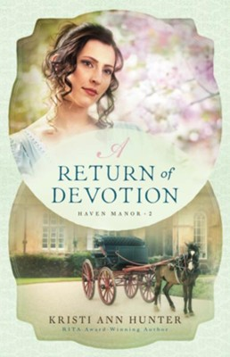 A Return of Devotion #2  -     By: Kristi Ann Hunter