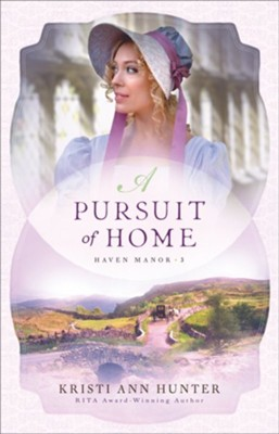 A Pursuit of Home #3  -     By: Kristi Ann Hunter