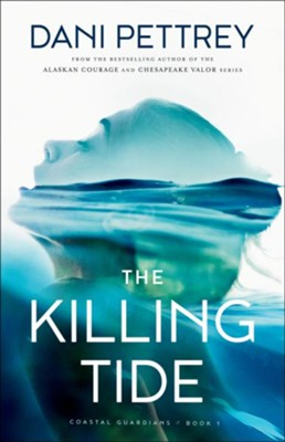 The Killing Tide, Softcover #1  -     By: Dani Pettrey