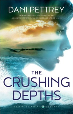 The Crushing Depths, #2, softcover  -     By: Dani Pettrey