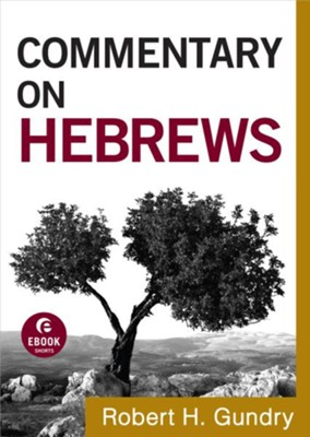 Commentary on Hebrews - eBook  -     By: Robert H. Gundry