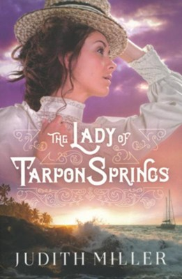 The Lady of Tarpon Springs  -     By: Judith Miller
