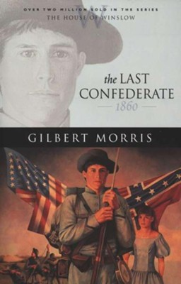 Last Confederate, The - eBook  -     By: Gilbert Morris