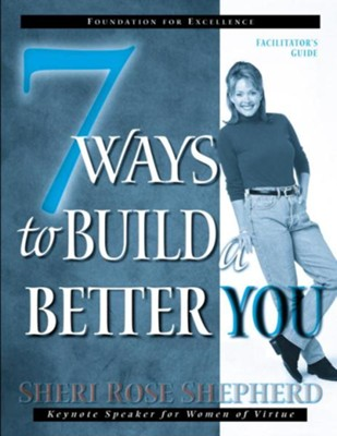 7 Ways to Build a Better You Facilitator's Guide - eBook  -     By: Sheri Rose Shepherd