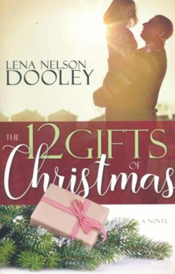 The 12 Gifts of Christmas  -     By: Lena Nelson Dooley