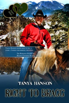 Right to Bragg (Novelette) - eBook  -     By: Tanya Hanson