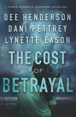 The Cost of Betrayal: Three Romantic Suspense Novellas  -     By: Dee Henderson, Dani Pettrey, Lynette Eason