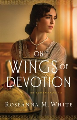 NEW! #2: On Wings of Devotion   -     By: Roseanna M. White
